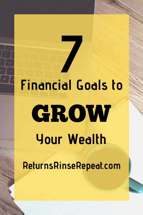 7 Financial Goals to Grow Your Wealth