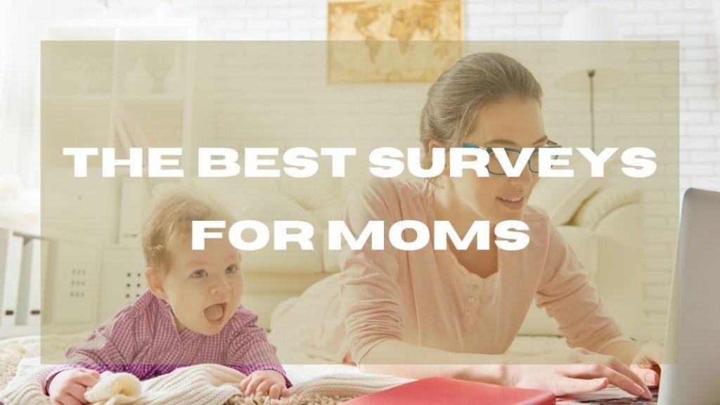 the best surveys for moms